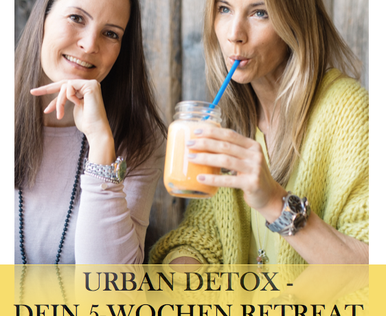 URBAN DETOX – DEIN 5 WOCHEN Retreat